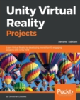 Image for Unity virtual reality projects  : learn virtual reality by developing more than 10 engaging projects with Unity 2018