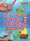Image for Let's investigate plastic pollution  : on land and in the oceans
