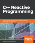 Image for C++ reactive programming: design concurrent and asynchronous applications using the RxCpp library and modern C++17
