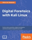 Image for Digital Forensics with Kali Linux : Perform data acquisition, digital investigation, and threat analysis using Kali Linux tools