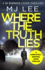 Image for Where The Truth Lies : A completely gripping crime thriller