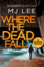 Image for Where The Dead Fall : A completely gripping crime thriller
