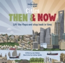 Image for Cities then & now  : lift the flaps and step back in time