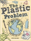Image for The plastic problem  : 60 small ways to reduce waste and save the Earth