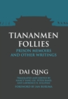 Image for Tiananmen Follies : Prison Memoirs and Other Writings