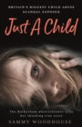 Image for Just a child  : Britain's biggest child abuse scandal exposed