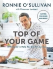 Image for Top of your game  : 70 recipes to help you eat for success