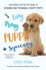 Image for Easy peasy puppy squeezey  : your simple step-by-step guide to raising and training a happy puppy