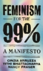 Image for Feminism for the 99%: a manifesto