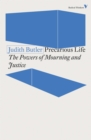 Image for Precarious life  : the powers of mourning and violence