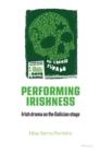 Image for Performing Irishness : Irish Drama on the Galician Stage