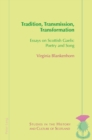 Image for Tradition, Transmission, Transformation: Essays On Gaelic Poetry and Song : 9