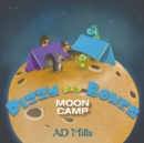 Image for Dizzy and Bones moon camp