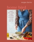 Image for Home Bird: Simple, Low-waste Recipes for Family and Friends