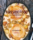 Image for Fireside food for cold winter nights  : more than 100 comforting and warming recipes