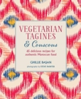 Image for Vegetarian tagines & couscous  : 65 delicious recipes for authentic Moroccan food