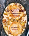 Image for Fireside Food for Cold Winter Nights: More Than 100 Comforting and Warming Recipes
