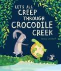 Image for Let's all creep through Crocodile Creek