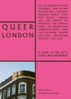 Image for Queer London  : a guide to the city's LGBTQ+ past and present