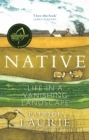 Image for Native: Life in a Vanishing Landscape