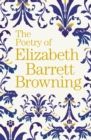Image for The poetry of Elizabeth Barrett Browning
