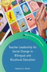 Image for Teacher leadership for social change in bilingual and bicultural education