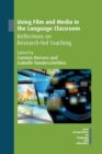 Image for Using film and media in the language classroom  : reflections on research-led teaching