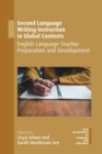 Image for Second language writing instruction in global contexts  : English language teacher preparation and development