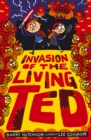 Image for Invasion of the living ted