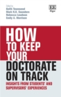 Image for How to keep your doctorate on track  : insights from students' and supervisors' experiences