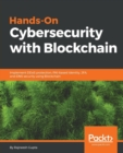 Image for Hands-on cybersecurity with Blockchain  : implement DDoS protection, PKI-based identity, 2FA, and DNS security using Blockchain