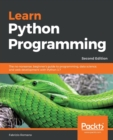 Image for Learn Python Programming : The no-nonsense, beginner's guide to programming, data science, and web development with Python 3.7, 2nd Edition