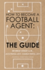Image for How to become a football agent  : the guide