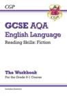 Image for New Grade 9-1 GCSE English Language AQA Reading Skills Workbook: Fiction (includes Answers)