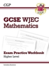 Image for New WJEC GCSE Maths Exam Practice Workbook: Higher (includes Answers)