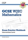 Image for New WJEC GCSE Maths Exam Practice Workbook: Intermediate (includes Answers)