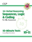Image for New 11+ GL 10-Minute Tests: Verbal Reasoning Sequences, Logic & Coding - Ages 10-11 (+ Online Ed)