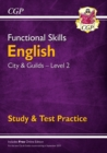 Image for New Functional Skills English: City & Guilds Level 2 - Study & Test Practice (for 2020 & beyond)
