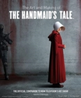 Image for The art and making of The handmaid's tale