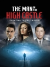Image for The man in the high castle  : creating the alt world