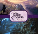 Image for The art and making of the Dark Crystal - Age of Resistance