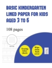 Image for Basic Kindergarten Lined Paper for Kids Aged 3 to 6 (Tracing Letters) : Over 100 Basic Handwriting Practice Sheets for Children Aged 3 to 6: This Book Contains Suitable Handwriting Paper for Children