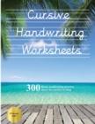 Image for Cursive Handwriting Worksheets (Book) : 100 blank handwriting practice sheets for cursive writing. This book contains suitable handwriting paper to practice cursive writing