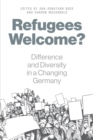 Image for Refugees welcome?  : difference and diversity in a changing germany