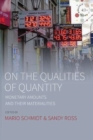 Image for On the qualities of quantity  : monetary amounts and their materialities