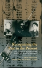 Image for Recognizing the past in the present  : new studies on medicine before, during, and after the Holocaust