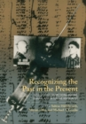 Image for Recognizing the Past in the Present: New Studies on Medicine Before, During, and After the Holocaust