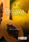 Image for The Papaya: Botany, Production and Uses