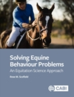 Image for Solving equine behaviour problems  : an equitation science approach