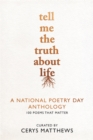 Image for Tell me the truth about life  : a National Poetry Day anthology